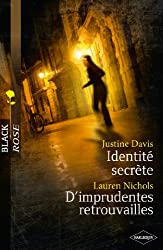 Identité secrète - D'imprudentes retrouvailles (Black Rose t. 211)