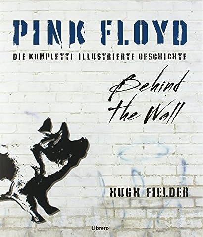 Pink Floyd: Die vollständige Illustrierte