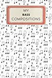 My Bass Compositions: Instrument Composition Journal Notebook - 100 Blank Staff Pages 6 x 9 inches Log Book (My Composition Notebook Series Volume 18, Band 18)