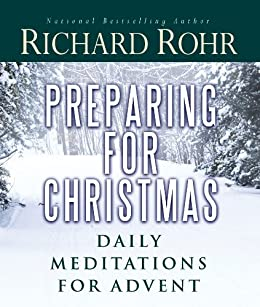 Preparing for christmas daily meditations for advent ebook preparing for christmas daily meditations for advent by rohr richard fandeluxe Epub