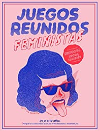Juegos reunidos feministas par Ana Galvañ