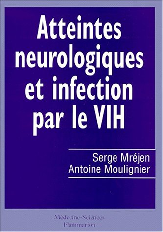 Atteintes neurologiques et infection par le VIH par Mrejen, Moulignier