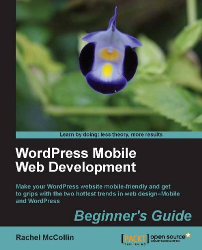 WordPress Mobile Web Development: Beginner's Guide (English Edition) (Wordpress Mobile)