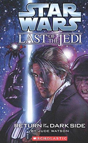 The Last Of The Jedi #06 Return of the Dark Side [Paperback] Jude Watson