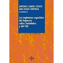 Los Regímenes Especiales Del Impuesto Sobre Sociedades Y Del Iva (Derecho - Práctica Jurídica)