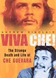 Viva Che!: The Strange Death and Life of Che Guevara by Andrew Sinclair (2006-01-19)