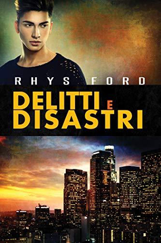 Delitti e disastri di [Ford, Rhys, Milani, Claudia]
