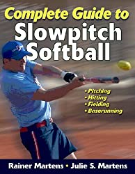 Complete Guide to Slowpitch Softball: [Kindle Edition with Audio/Video]