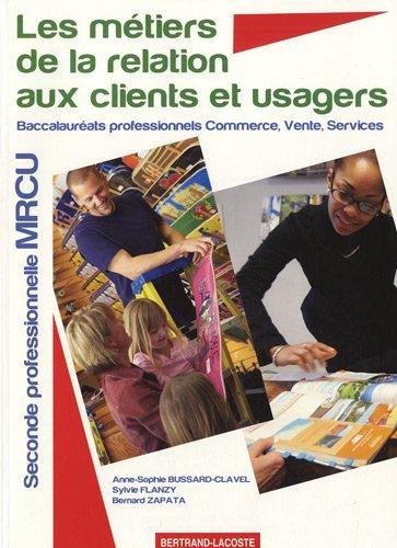 Les métiers de la relation aux clients et usagers 2e MRCU Bac pro commerce, vente, services