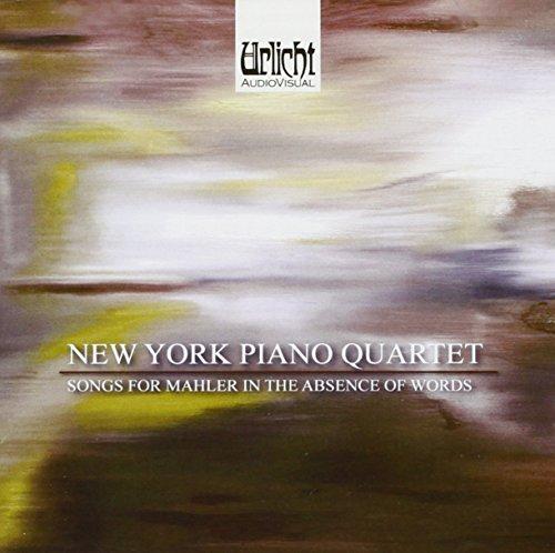 Songs for Mahler in Absence of Words / Werke für Klavierquartett von Mahler, Schnittke, Leonard u.a.