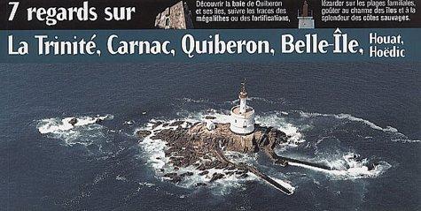 7 regards sur La Trinité, Carnac, Quiberon, Belle-Ile, Houat, Hoëdic