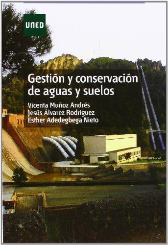 Gestión y conservación de aguas y suelos (GRADO) por Vicenta MUÑOZ ANDRÉS