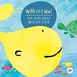 Willi der Wal und seine Suche nach dem Glück | Eine wunderbare Geschichte über Willi den Wal und seine Freunde den Meerestieren | Bilderbuch für Kinder ab 2 Jahre | Kinderbuch, Kindergeschichte
