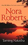 Taming Natasha (Stanislaskis, Book 1) by Nora Roberts