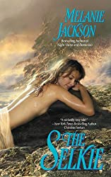 The Selkie: A Scottish Paranormal Romance (Sea Fey Book 2)