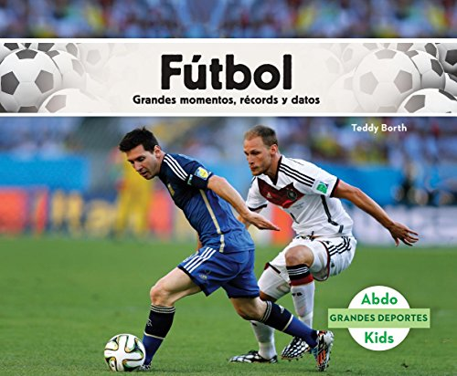 Futbol: Grandes Momentos, Records y Datos (Soccer: Great Moments, Records, and Facts) (Grandes Deportes /Great Sports)