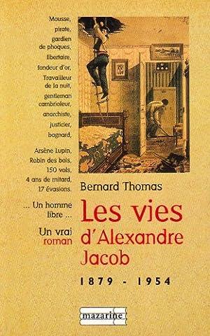 Les vies d'Alexandre Jacob (1879-1954) : Mousse, voleur, anarchiste, bagnard