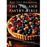 { THE PIE AND PASTRY BIBLE } By Beranbaum, Rose Levy ( Author ) [ Nov - 1998 ] [ Hardcover ]