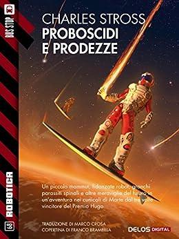 Proboscidi e prodezze (Robotica) di [Charles Stross]