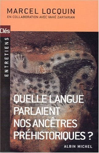 Quelle langue parlaient nos ancêtres préhistoriques ?
