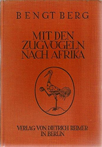 Mit den Zugvögeln nach Afrika. Mit 132 Abbildungen