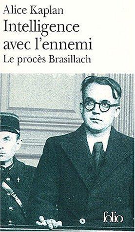 Intelligence avec l'ennemi : Le procs Robert Brasillach