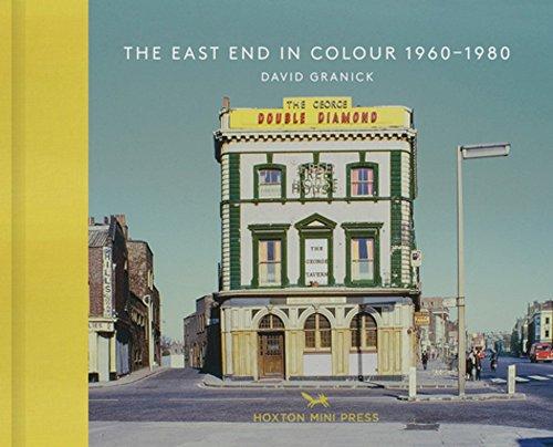 East End In Colour 1960-1980 por David Granick
