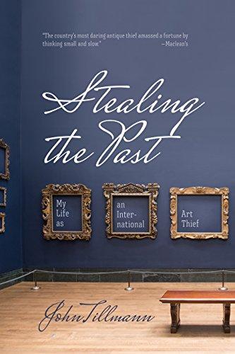 Stealing the Past: My Life as an International Art Thief