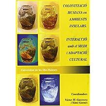 Colonització humana en ambients insulars. Interacció amb el medi i adaptació cultural (Altres obres)