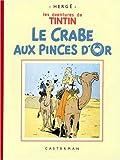 Les Aventures de Tintin : Le Crabe aux pinces d'or : Edition fac-similé en noir et blanc (Tintin - Fac Simile)