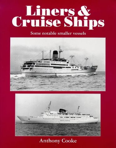 Liners and Cruise Ships: Some Notable Smaller Vessels v. 1