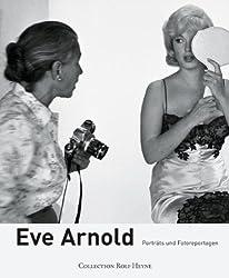Eve Arnold: Porträts und Fotoreportagen
