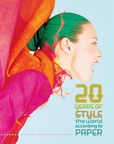 20 Years of Style: The World According to Paper por Kim Hastreiter