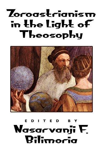 Zoroastrianism in the Light of Theosophy