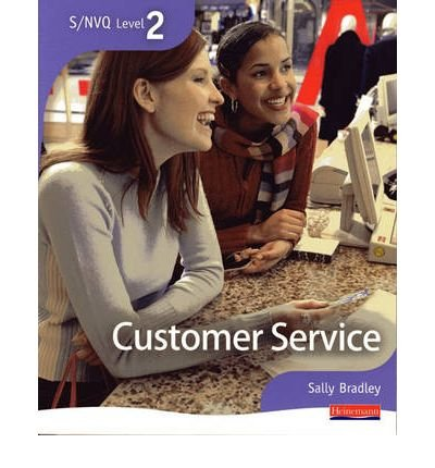 [(S/NVQ Level 2 Customer Service)] [ Edited by Sally Bradley ] [June, 2007]