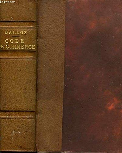 CODE DE COMMERCE SUIVI DES LOIS COMMERCIALES ET INDUSTRIELLES, ANNOTE D'APRES LA DOCTRINE ET LA JURISPRUDENCE AVEC RENVOIS AUX PUBLICATIONS DALLOZ. 42e EDITION. par HENRY BOURDEAUX