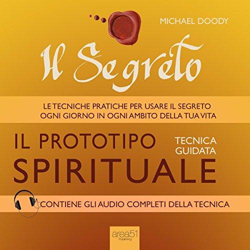 Il Segreto. Il prototipo spirituale  Audiolibri
