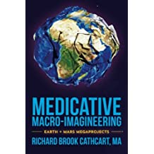 Medicative Macro-Imagineering: Earth & Mars Megaprojects