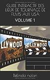 Telecharger Livres GUIDE INTERACTIF DES LIEUX DE TOURNAGE DE FILMS AUX USA VOLUME 1 (PDF,EPUB,MOBI) gratuits en Francaise