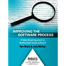 Improving the Software Process: A Value Based Approach to Building High Quality Software (English Edition)