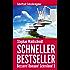 Schneller Bestseller: Bessere! Romane! Schreiben! 3