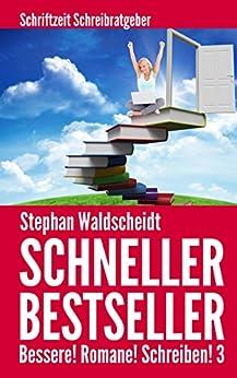 Schneller Bestseller: Bessere! Romane! Schreiben! 3 von [Waldscheidt, Stephan]