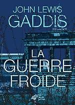 La Guerre froide de John Lewis Gaddis