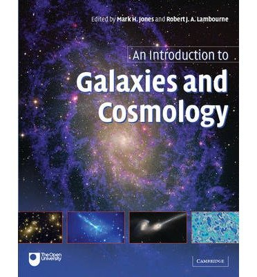 [(An Introduction to Galaxies and Cosmology)] [ Edited by Mark H. Jones, Edited by Robert J. Lambourne ] [June, 2004]