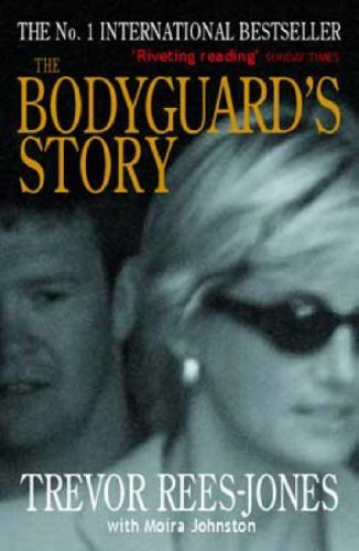 The Bodyguard's Story: Diana, the Crash, and the Sole Survivor by Trevor Rees-Jones (2000-12-07)