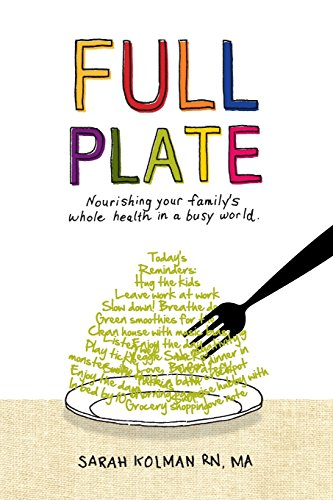 Full Plate: Nourishing Your Family's Whole Health in a Busy  World