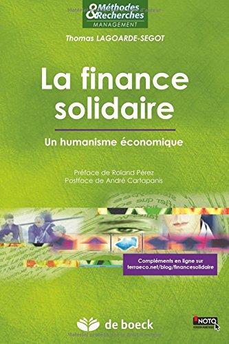 La finance solidaire : Un humanisme économique par Thomas Lagoarde-Segot