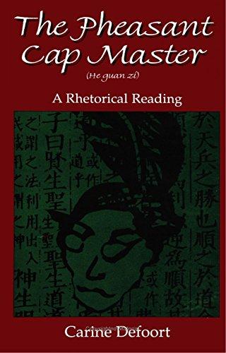The Pheasant Cap Master (He Guan Zi): A Rhetorical Reading (S U N Y Series in Chinese Philosophy and Culture) by Carine Defoort (1-Nov-1996) Paperback