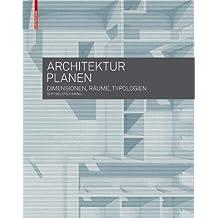 Architektur planen: Dimensionen, Räume, Typologien