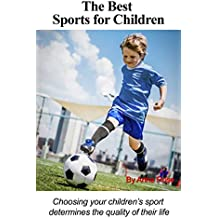 The Best Sports For Children (English Edition)